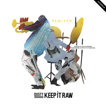 Dusty Keep It Raw Remixed