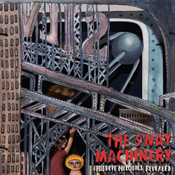 The Sway Machinery Hidden Melodies Revealed