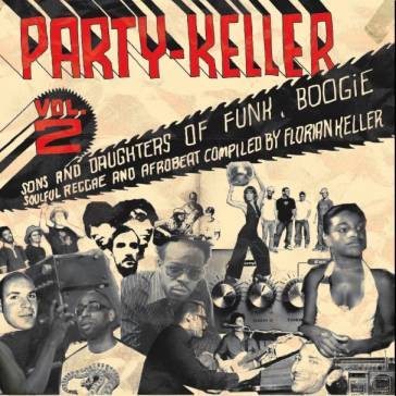 various party keller vol 2 sons and daughters of funk boogie soulful reggae and afrobeat. Black Bedroom Furniture Sets. Home Design Ideas