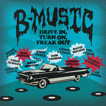 B-Music Drive In Turn On Freak Out
