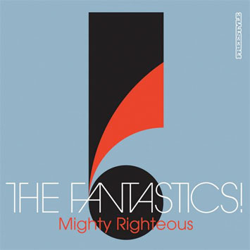 The Fantastics Mighty Righteous