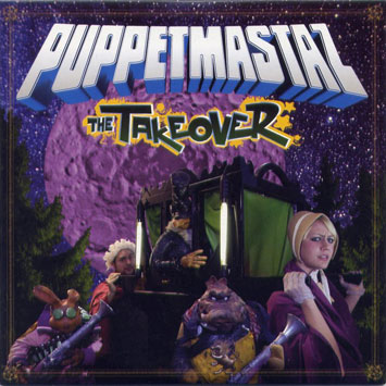 Puppetmastaz - The Takeover [2008]