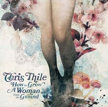 Chris Thile - How to Grow a Woman from the Ground (2006)