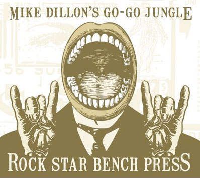 Mike Dillon Go-Go Jungle Rock Star Benchpress