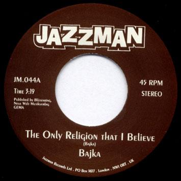 Bajka The Only Religion That I Believe