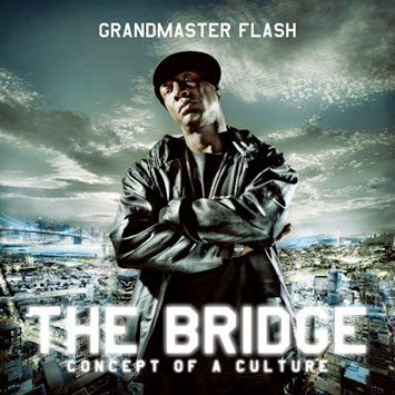 Grandmaster Flash The Bridge Concept of a Culture