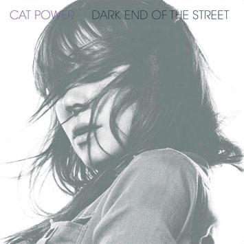 Cat Power Dark End Of The Street