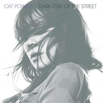 Cat Power Dark End Of The Street
