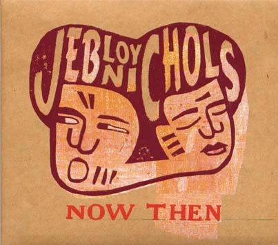 Jeb Loy Nichols Now Then Paris Djs
