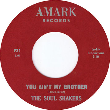 http://www.djouls.com/tramp/images/The_Soul_Shakers-You_Aint_My_Brother-Amark_b.jpg